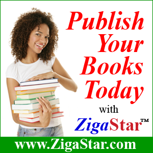 Publish Your Books Today with ZigaStar: ZigaStar places your books in over 1000 e-stores including Amazon, iTunes, Google, Barnes & Nobles, and CashPlum!, by ZigaStar Books Publishers; Edited by ; (ZigaStar Publishers)