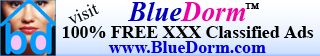 BlueDorm 100% FREE XXX Classified Ads for XXX Adults; Adult Classified Ads.